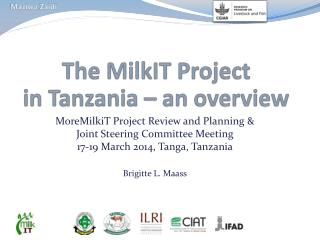 The  MilkIT  Project   in Tanzania – an overview