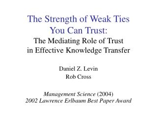 The Strength of Weak Ties You Can Trust: The Mediating Role of Trust in Effective Knowledge Transfer