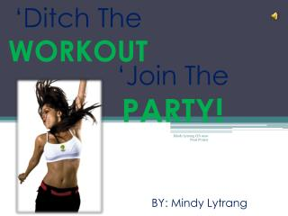 'Ditch The  WORKOUT