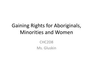 Gaining Rights for Aboriginals, Minorities and Women