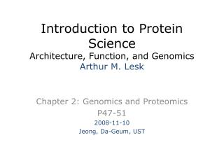 Introduction to Protein Science Architecture, Function, and Genomics Arthur M.  Lesk