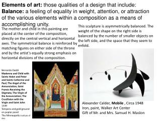 Elements of art:  those qualities of a design that include: