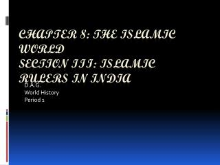 chapter 8: The Islamic World Section III: islamic rulers in India
