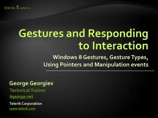 Gestures and Responding to Interaction