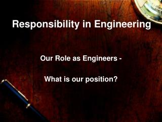 Responsibility in Engineering