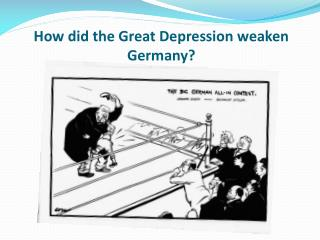 How did the Great Depression weaken Germany?