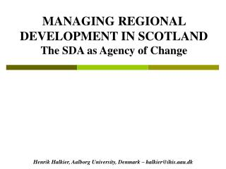 MANAGING REGIONAL DEVELOPMENT IN SCOTLAND The SDA as Agency of Change