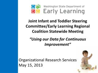 Joint Infant and Toddler Steering  Committee/Early  Learning Regional Coalition Statewide Meeting