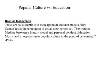 Popular Culture vs. Education