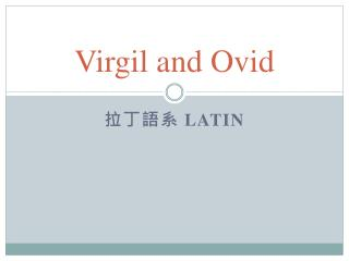 Virgil and Ovid