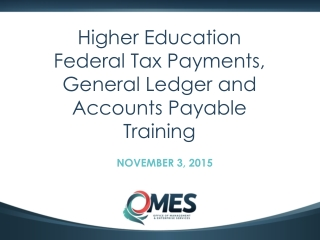 Higher Education Federal Tax Payments, General Ledger and Accounts Payable Training