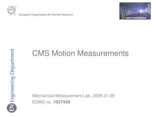 CMS Motion Measurements