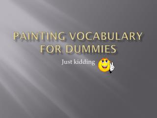 Painting VOCABULARY FOR DUMMIES