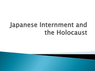 Japanese Internment and the Holocaust