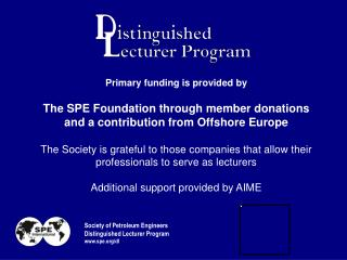 Primary funding is provided by The SPE Foundation through member donations