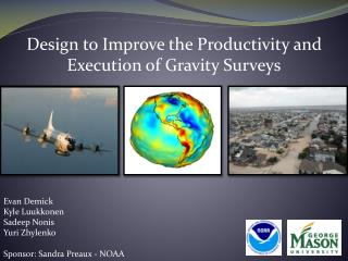 Design to Improve the Productivity and Execution of Gravity Surveys