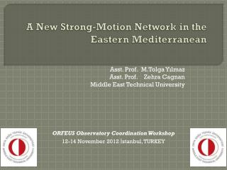 A New  Strong - Motion  Network  in the Eastern Mediterranean