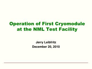 Operation of First Cryomodule at the NML Test Facility