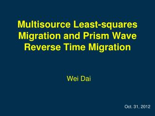 Multisource Least-squares Migration and Prism Wave Reverse Time Migration