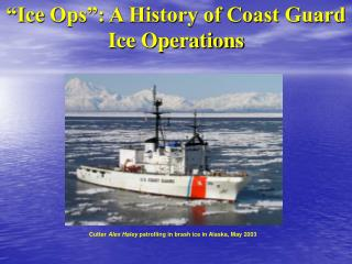 """Ice Ops"": A History of Coast Guard Ice Operations"