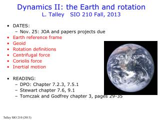 Dynamics II: the Earth and rotation L. Talley   SIO 210 Fall,  2013