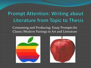 Prompt  Attention: Writing about Literature from Topic to  Thesis