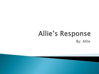 Allie's Response