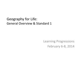 Geography for Life: General Overview & Standard 1