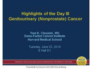 Highlights of the Day III<br />Genitourinary (Nonprostate) Cancer