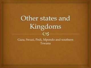 Other states and Kingdoms