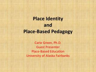 Place Identity  and  Place-Based Pedagogy