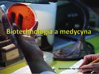 Biotechnologia a medycyna