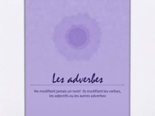 Les  adverbes