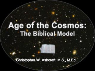 Age of the Cosmos: The Biblical Model