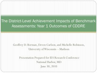 The District-Level Achievement Impacts of Benchmark Assessments: Year 1 Outcomes of CDDRE