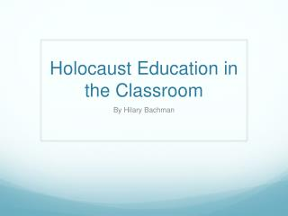 Holocaust Education in the Classroom