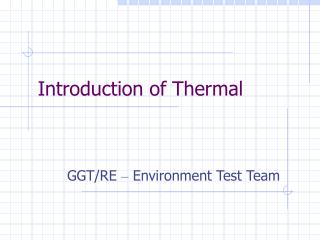 Introduction of Thermal