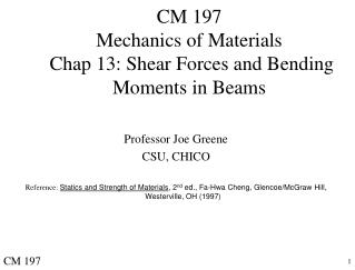 CM 197 Mechanics of Materials  Chap 13: Shear Forces and Bending Moments in Beams