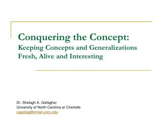 Conquering the Concept:  Keeping Concepts and Generalizations Fresh, Alive and Interesting