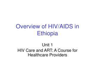 Overview of HIV/AIDS in Ethiopia