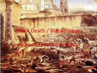 Black Death / Black Plague