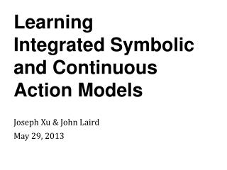 Learning Integrated Symbolic and Continuous Action Models