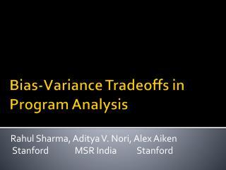 Bias-Variance Tradeoffs in Program Analysis