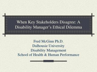 When Key Stakeholders Disagree: A Disability Manager's Ethical Dilemma