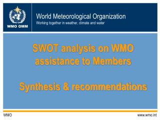 SWOT analysis on WMO assistance to Members Synthesis & recommendations