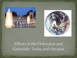 Effects of the Holocaust and Genocide: Today and the past