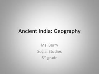 Ancient India: Geography