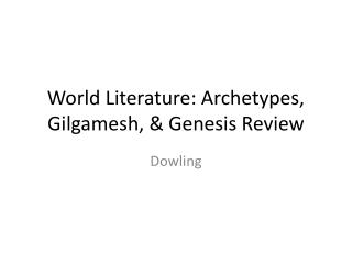 World Literature: Archetypes, Gilgamesh, & Genesis Review