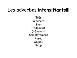 Les  adverbes intensifiants !!!