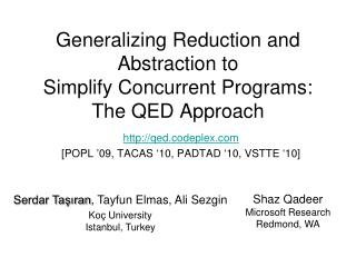 Generalizing Reduction  and Abstraction  to  Simplify  Concurrent  Programs: The QED Approach